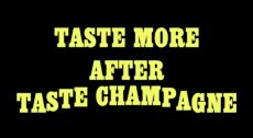 Taste More after Taste Champagne